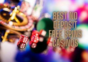No Deposit Free Spins Casinos